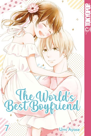 The World's Best Boyfriend, Band 07 (Abschlussband)