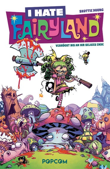 I Hate Fairyland, Band 01: Verrückt bis an ihr seliges Ende