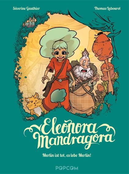 Eleonora Mandragora, Band 01: Merlin ist tot, es lebe Merlin!