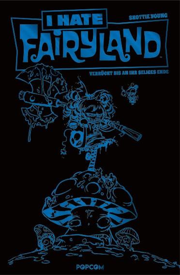 I hate Fairyland, Band 01: Verrückt bis an ihr seliges Ende (blaue Limited Edition)