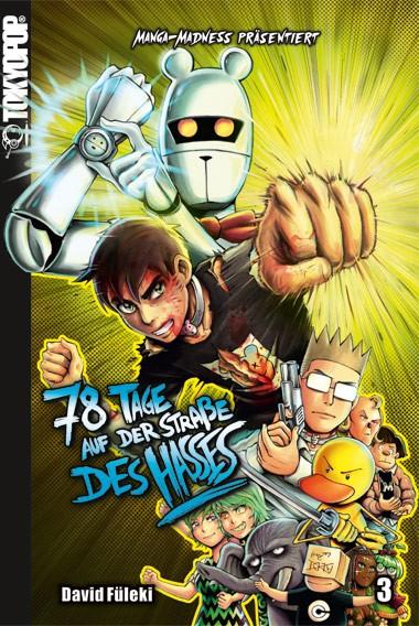 Manga Madness: 78 Tage auf der Straße des Hasses, Band 03