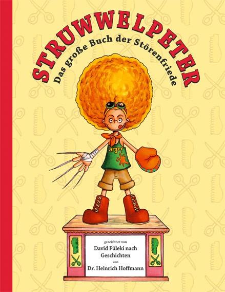 Struwwelpeter: Das große Buch der Störenfriede, Einzelband