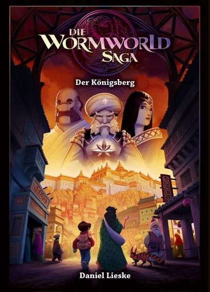 Die Wormworld Saga, Band 03: Der Königsberg