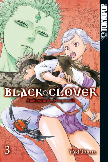 Black Clover – Audienz in der Hauptstadt, Band 03